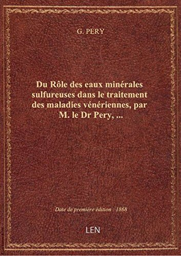 du-role-des-eaux-minerales-sulfureuses-dans-le-traitement-des-maladies-veneriennes-par-m-le-dr-per
