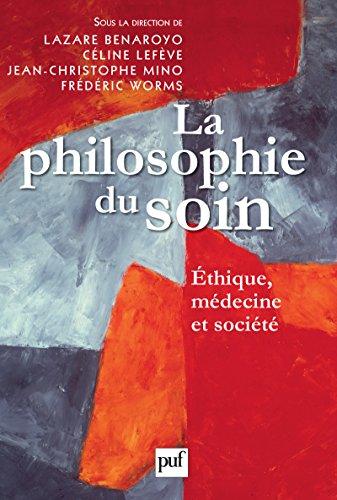 La philosophie du soin: thique, mdecine et socit