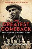 The Greatest Comeback - SHORTLISTED FOR THE WILLIAM HILL SPORTS BOOK OF THE YEAR 2017