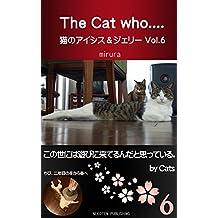The Cat who Aisis and Gerry Vol 6: konoyoniha asobini kiteirundato omotsuteiru by Cats (Japanese Edition)