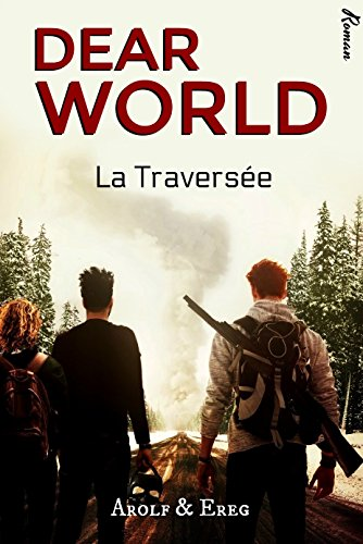 Couverture du livre DEAR WORLD (M M - Post-Apocalypse): Tome 1 - La Traversée