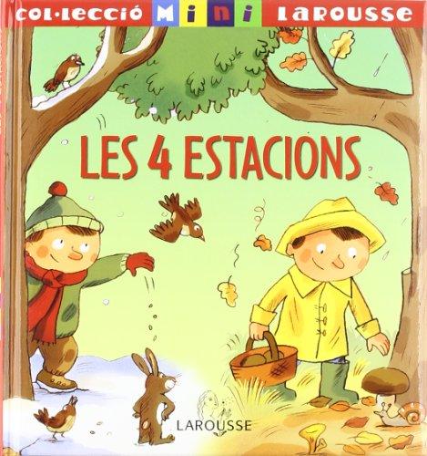 Les 4 estacions (Larousse - Infantil/Juvenil - Catalán - A Partir De 5/6 Años - Col.Lecció Mini Larousse) por Agnes Vandewiele