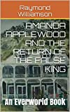 Book cover image for Amanda Applewood and the Return of the False King: An Everworld Book