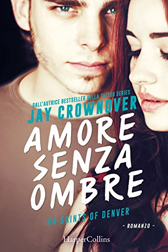Amore senza ombre. Saints of Denver: 4