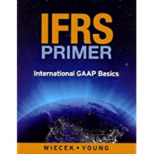 Ifrs Primer: International GAAP Basics, Canadian Edition