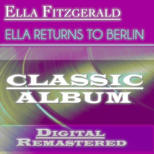 Ella Returns to Berlin (Classic Album - Digital Remastered)