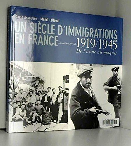 UN SIECLE D'IMMIGRATION EN FRANCE 1919-1945