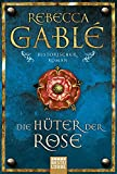 Die Hüter der Rose: Historischer Roman (Waringham Saga, Band 2) - Rebecca Gablé