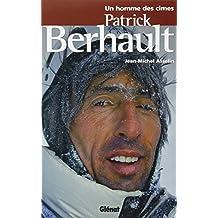 Un homme des cimes : Patrick Berhault