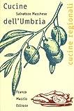 Scarica Libro Cucine dell Umbria (PDF,EPUB,MOBI) Online Italiano Gratis