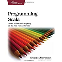 Programming Scala: Tackle Multi-Core Complexity on the Java Virtual Machine (Pragmatic Programmers) 1st edition by Subramaniam, Venkat (2009) Paperback