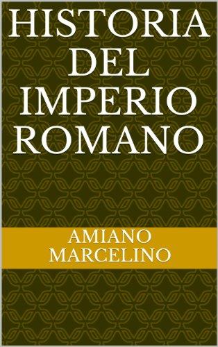 Historia del Imperio Romano por Amiano Marcelino