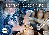 Le Travail Du Ceramiste 2017: Les Etapes De Fabrication D'une Ceramique (Calvendo Art)