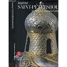 Impérial Saint-Pétersbourg : De Pierre le Grand à Catherine II