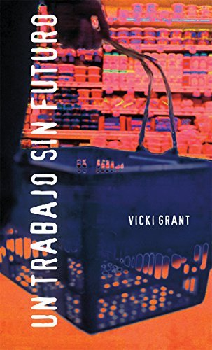 Un trabajo sin futuro: (Dead End Job) (Spanish Soundings) (Spanish Edition) by Vicki Grant (2008-11-01)