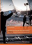 Produktionsleitung für Film und Fernsehen - 2. Auflage: Was ist das? Wie geht das? Kann ich das (vielleicht) auch? - Georg Bonhoeffer
