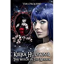 Kiera Hudson & The Witch in the Mirror (Kiera Hudson Series Four Book 3)