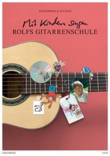 Rolfs Gitarrenschule: Mit Kindern singen. Von der Vogelhochzeit bis zur Weihnachtsbäckerei. Ein Lehrwerk für Erwachsene. Mit Audio-CD