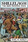 Shillelagh: The Irish Fighting Stick...