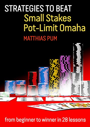 Strategies to Beat Small Stakes Pot-Limit Omaha: From Beginner to Winner in 28 Lessons por Matthias Pum