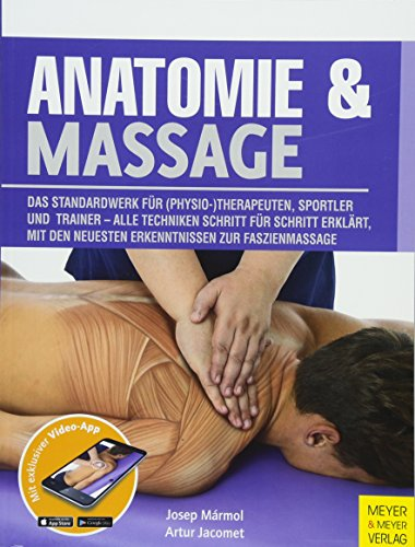 Anatomie & Massage: Das Standardwerk für (Physio-)Therapeuten, Sportler und Trainer - Alle Techniken Schritt für Schritt erklärt, mit den neuesten Erkenntnissen zur Faszienmassage (Medizinische Massage)