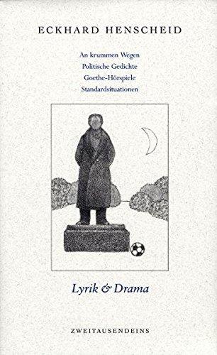 Gesammelte Werke in Einzelausgaben / Lyrik & Drama: An krummen Wegen/ Dreimal drei Gerold-Gedichte/ olitische Gedichte/ Späte Lyrik/ Eckermann und ... Fussball/