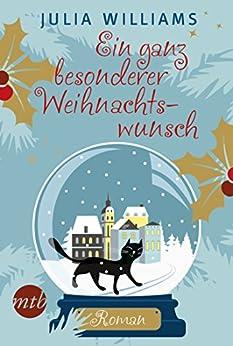 Ein ganz besonderer Weihnachtswunsch: Weihnachtsroman von [Williams, Julia]