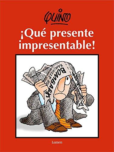 Descargar Libro ¡Qué presente impresentable! (LUMEN GRÁFICA) de Quino