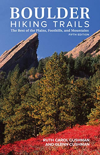 Boulder Hiking Trails, 5th Edition: The Best of the Plains, Foothills, and Mountains (English Edition) - Gate Eldorado