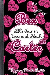 Bex Carter 2: All's Fair in Love and Math (The Bex Carter Series)