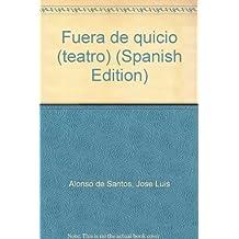 Fuera de quicio (teatro) (Spanish Edition)