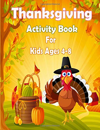 Thanksgiving Activity Book for Kids Ages 4-8: A Fun Kid Workbook Game For Learning, Coloring, Dot to Dot, Mazes, Word Search and More! (Thanksgiving Childrens Books) por Rita Hall