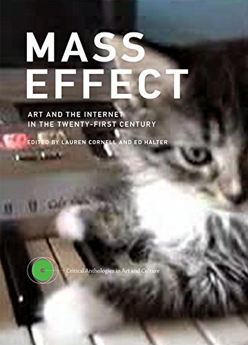 Mass Effect: Art and the Internet in the Twenty-First Century (Critical Anthologies in Art and Culture) by (2015-10-30)