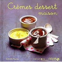 Crèmes dessert maison - Variations gourmandes