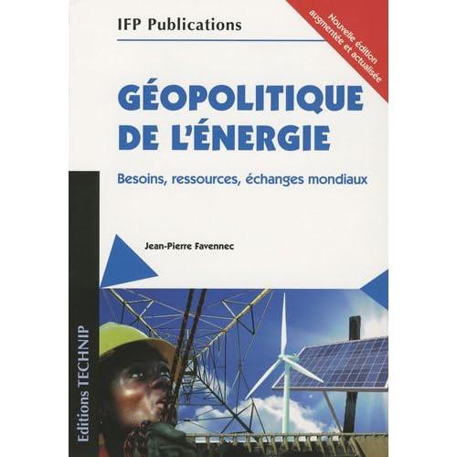 Géopolitique de l energie - Nouvelle édition augmentée et actualisée