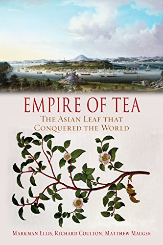 Empire of Tea: The Asian Leaf that Conquered the World