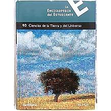 Ciencias de la Tierra y del Universo (Enciclopedia del Estudiante 10