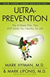 Ultraprevention: The 6-week Plan That Will Make You Healthy for Life