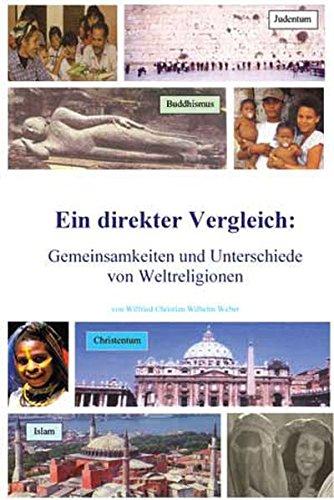 Weltreligionen - Eingottglaube: Judentum - Christentum - Islam. Ein direkter Vergleich: Gemeinsamkeiten und Unterschiede von Weltreligionen