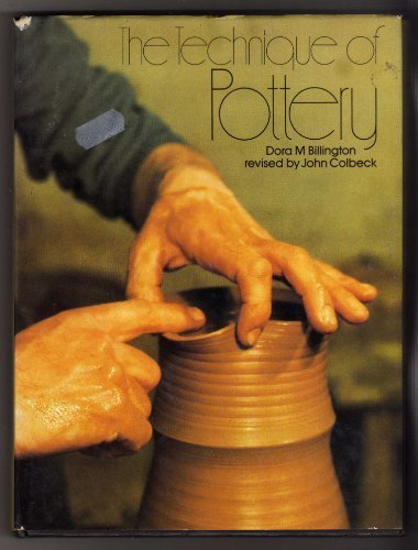 THE TECHNIQUE OF POTTERY. REVISED BY JOHN COLBECK