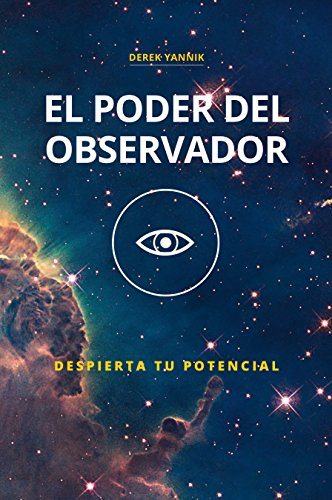 El Poder del Observador: Despierta tu potencial