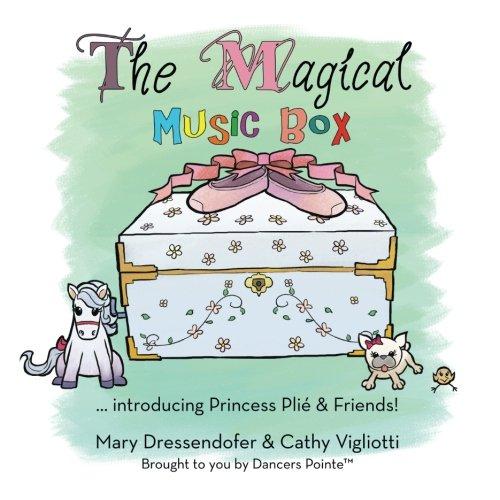 Princess Music Box (The Magical Music Box: introducing Princess Plié & Friends!)