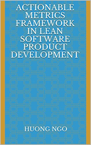 Actionable Metrics Framework in Lean Software Product Development (English Edition)