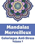 Mandalas Merveilleux - Coloriages Anti-Stress (Volume 1)