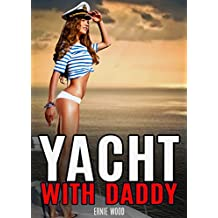 Yacht With Daddy: Forbidden Erotica (English Edition)
