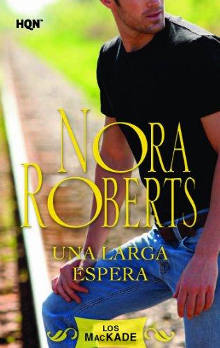 Una larga espera: Los Mackade (3) (Nora Roberts) por Nora Roberts