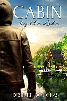Cabin by the Lake by [Douglas, Desiree]