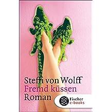 Fremd küssen: Roman