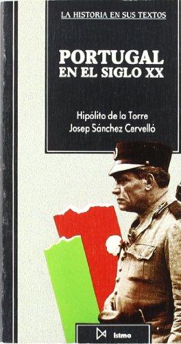 Descargar Libro Portugal en el siglo XX (Historia en sus textos) de Josep Sánchez Cervelló