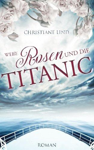 Buchseite und Rezensionen zu 'Weiße Rosen und die Titanic' von Christiane Lind